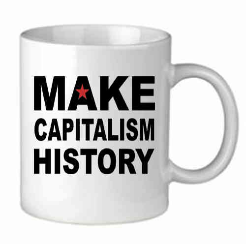 Tasse Make Capitalism History