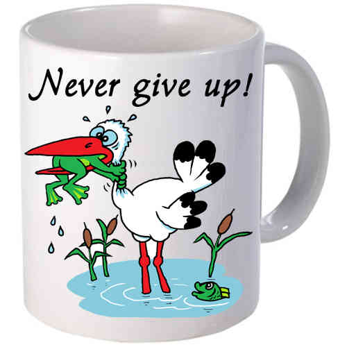 "Taza de Café ""Never give up!"""