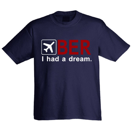 "T-Shirt ""BER I had a dream"""